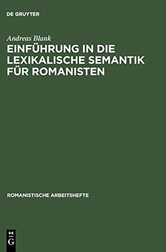 Einführung in die lexikalische Semantik für Romanisten (Romanistische Arbeitshefte, 45, Band 45)