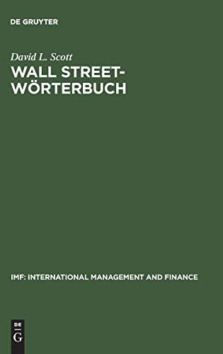 Wall Street Wörterbuch: Börsenlexikon von A bis Z für den Investor von heute. Aktuelle Tipps von Investment-Experten (Englisch-Deutsch / Deutsch-Englisch)