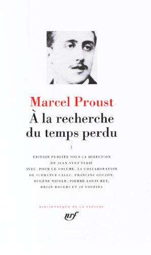 Proust : A la recherche du temps perdu, tome 1 (Bibliothèque de la Pléiade)