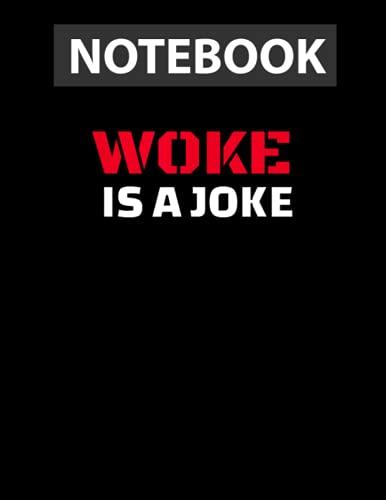 Woke is a Joke / Notebook CollegeRuled Line / Large 8.5''x11''