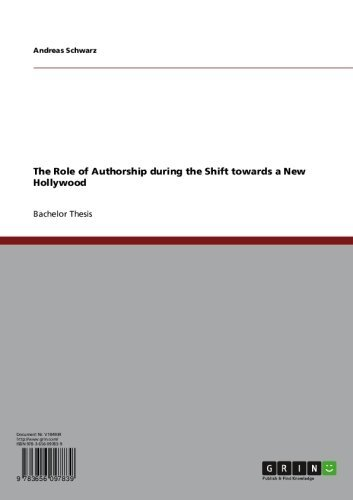 The Role of Authorship during the Shift towards a New Hollywood (English Edition)