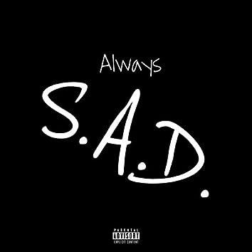 Always S.A.D.