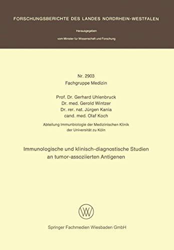Immunologische und Klinisch-diagnostische Studien an Tumor-assoziierten Antigenen (Forschungsberichte des Landes Nordrhein-Westfalen) (German Edition) ... Landes Nordrhein-Westfalen (2903), Band 2903)