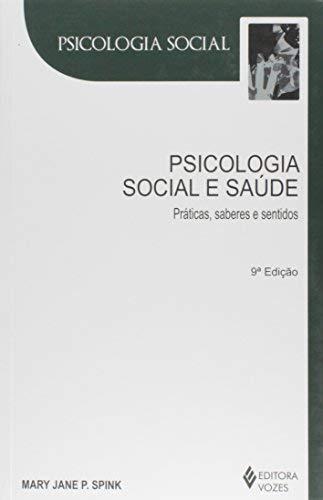 Psicologia social e saúde: Práticas, saberes e sentidos