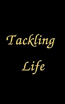 Tackling Life: A Sports Romance (Tackling Romance Series Book 2) by [Kathleen Kelly]