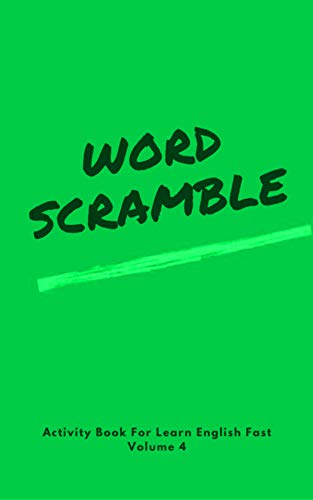 Activity Book For Learn English Fast -Word Scramble -Volume 4: word scramble books for adults large print (Word Scramble Game Challenge) (English Edition)