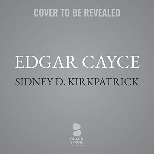 Edgar Cayce     An American Prophet              By:                                                                                                                                 Sidney D. Kirkpatrick                           Length: 22 hrs     Not rated yet     Overall 0.0