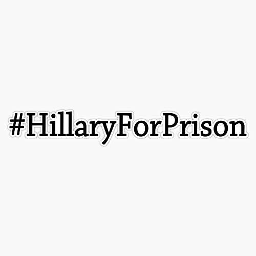 Hillary For Prison 2019 Decal Vinyl Bumper Sticker 5'
