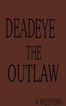 Deadeye the Outlaw by [Charles Hinton]