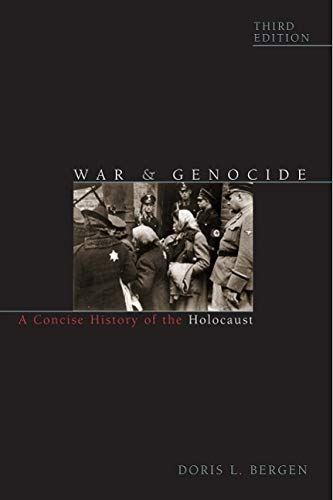 Compare Textbook Prices for War and Genocide: A Concise History of the Holocaust Critical Issues in World and International History Third Edition ISBN 9781442242289 by Bergen, Doris L.