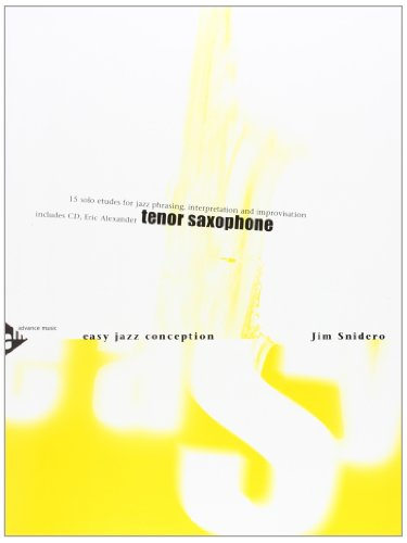 Easy Jazz Conception Tenor Saxophone: 15 solo etudes for jazz phrasing, interpretation and improvisation. Saxophon in B