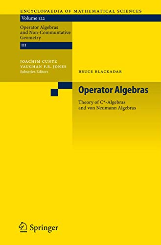 Operator Algebras: Theory of C*-Algebras and von Neumann Algebras (Encyclopaedia of Mathematical Sciences (122))