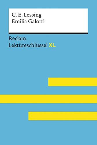 Emilia Galotti von Gotthold Ephraim Lessing: Reclam Lektüreschlüssel XL: Lektüreschlüssel mit Inhaltsangabe, Interpretation, Prüfungsaufgaben mit Lösungen, Lernglossar