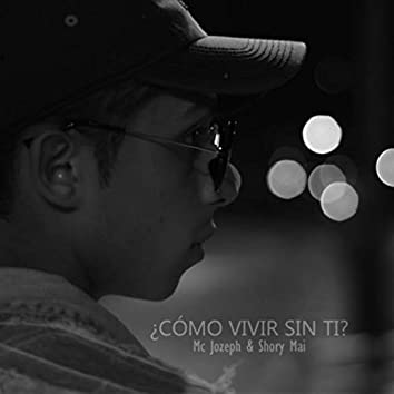 ¿Cómo Vivir Sin Ti? (feat. Shory Mai)