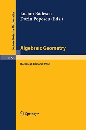 Algebraic Geometry: Proceedings of the International Conference Held in Bucharest, Romania, August 2-7, 1982: 1056