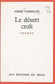 Le désert croît - Les deux sources - Fulguration - Énigme de l'oiseau par Pierre Torreilles