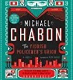 The Yiddish Policemen s Union CD Unabridged edition by Chabon, Michael published by HarperAudio Audio CD