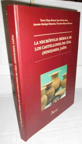 LA NECRÓPOLIS IBÉRICA DE LOS CASTELLONES DE CÉAL (HINOJARES, JAÉN). Edic. de 1.000 ejs.