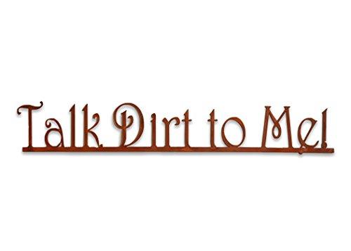 Elizabeth Keith Designs Talk Dirt to Me Metal...