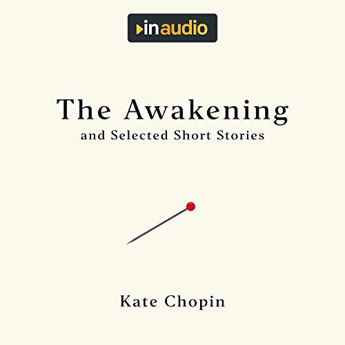 The Awakening, and Selected Short Stories cover art