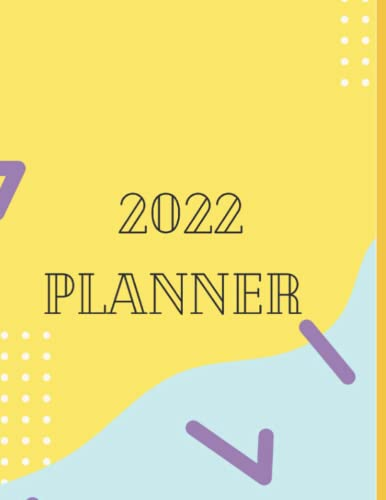 Annual Planner: 2022: 2022- Daily, Weekly, monthly planner.
