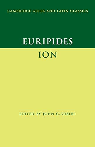 Euripides: Ion (Cambridge Greek and Latin Classics)