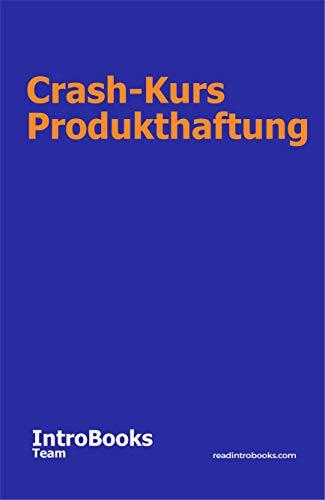 Crash-Kurs Produkthaftung