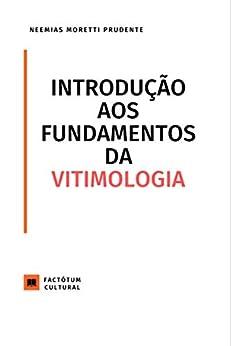 Introdução aos Fundamentos da Vitimologia (Factótum Cultural Livro 2) por [Neemias Moretti Prudente]