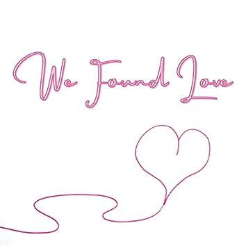We Found Love (Remix)