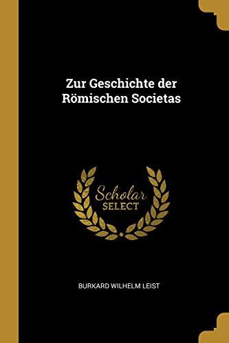 Zur Geschichte Der Römischen Societas (German Edition)