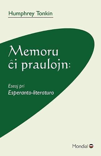 Memoru ĉi praulojn: Eseoj pri Esperanto-literaturo (Esperanto Edition) (Paperback)