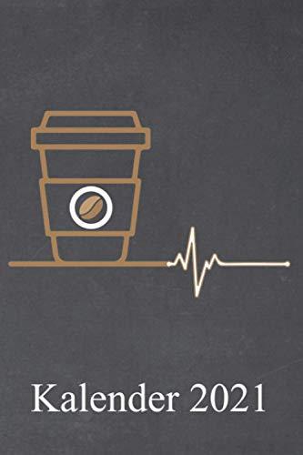 Kaffee Kalender 2021: Jahresplaner und Kalender für das Jahr 2021 von Januar bis Dezember mit Ferien, Feiertagen und Monatsübersicht - Organizer und Zeitplaner für 1 Jahr