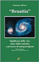 Permalink to Benattia. Significato della vita, senso della malattia e processo di autoguarigione PDF