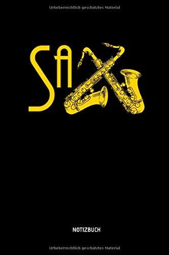 Sax - Notizbuch: Lustiges Saxophon Notizbuch. Tolle Saxophon Zubehör & Saxophonisten Geschenk Idee.