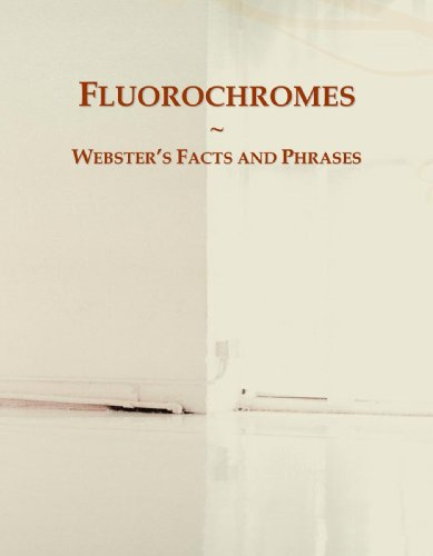 Fluorochromes: Webster's Facts and Phrases