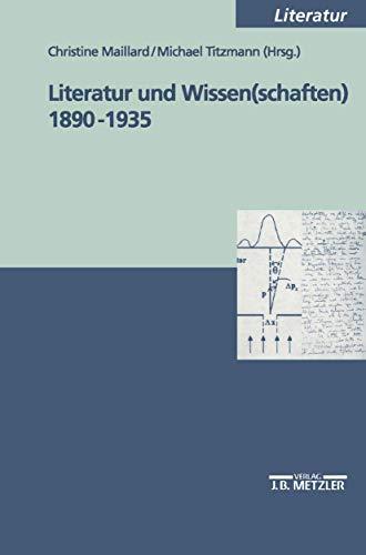 Literatur und Wissen(schaften) 1890-1935 (M & P Schriftenreihe Feur Wissenschaft Und Forschung)