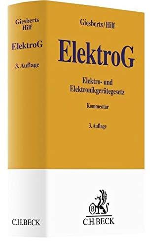 Elektro- und Elektronikgerätegesetz: Gesetz über das Inverkehrbringen, die Rücknahme und die umweltverträgliche Entsorgung von Elektro- und Elektronikgeräten (Gelbe Erläuterungsbücher)