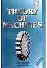 Theory of Machines: A Text Book for the Students of B.Sc. Engineering, U.P.S.C. (Engineering Services) / Section B of A.M.I.E. (1) and Diploma Courses