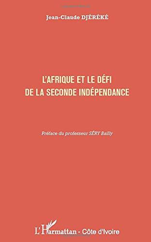 L'Afrique et le défi de la seconde indépendance