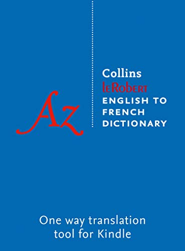 Robert English to French Dictionary: The world's leading English to French Kindle dictionary: For Advanced Learners and Professionals (French Edition)