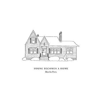 House Becomes a Home