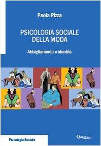 Psicologia sociale della moda. Abbigliamento e identità