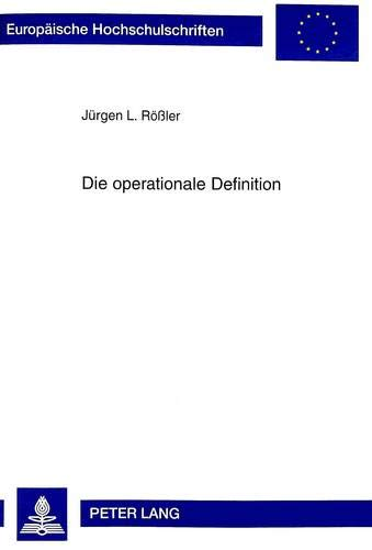 Die operationale Definition (Europäische Hochschulschriften / European University Studies / Publications Universitaires Européennes / Reihe 20: ... Philosophy / Série 20: Philosophie, Band 571)