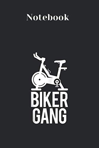 Notebook: Biker Gang Funny Spin Saying Gym Workout Spinning Class Gift Cover Designed with Rule Lined Notebook Journal Size 6in x 9in x 125 Pages ... Women to Write in White Paper Valentine Gifts