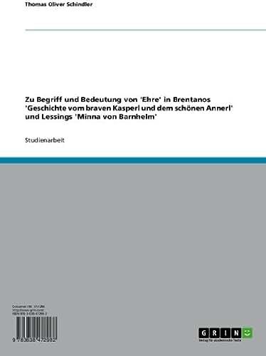 Zu Begriff und Bedeutung von 'Ehre' in Brentanos 'Geschichte vom braven Kasperl und dem schönen Annerl' und Lessings 'Minna von Barnhelm' (German Edition)