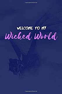 Welcome to My Wicked World: Cool Descendants Inspired Quote Journal, Notebook or Diary. Awesome Holiday or Birthday Gift for Young Girls or Tweens.