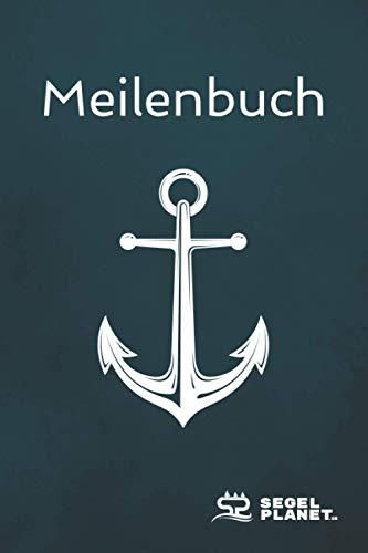 Meilenbuch: Seemeilenbuch Segeln & Motorboote | Logbuch Seemeilen | Nachweis für SBF, SKS, SSS, SHS - Design: Anker | SegelPlanet