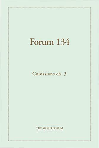 Forum 134: Colossians ch. 3 (English Edition)