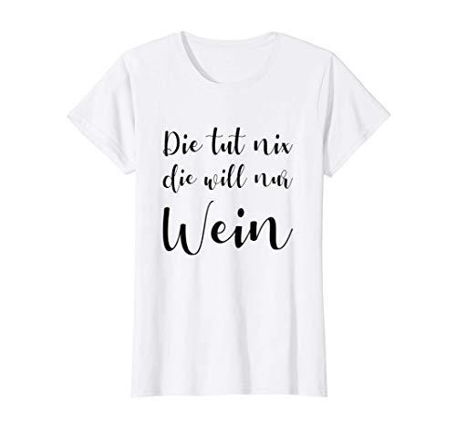 Damen Die Tut Nix Die Will Nur Wein Frauen Weinliebhaberin Rotwein T-Shirt