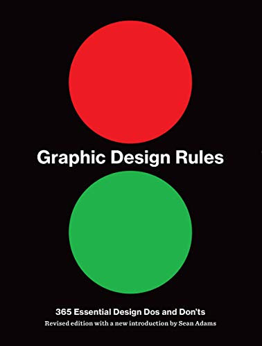 Compare Textbook Prices for Graphic Design Rules: 365 Essential Dos and Don'ts Illustrated Edition ISBN 9781616898762 by Adams, Sean,Dawson, Peter,Foster, John,Seddon, Tony